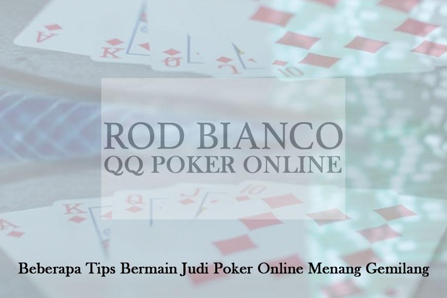 Judi Poker Online Menang Gemilang - Beberapa Tips - QQ Poker Online